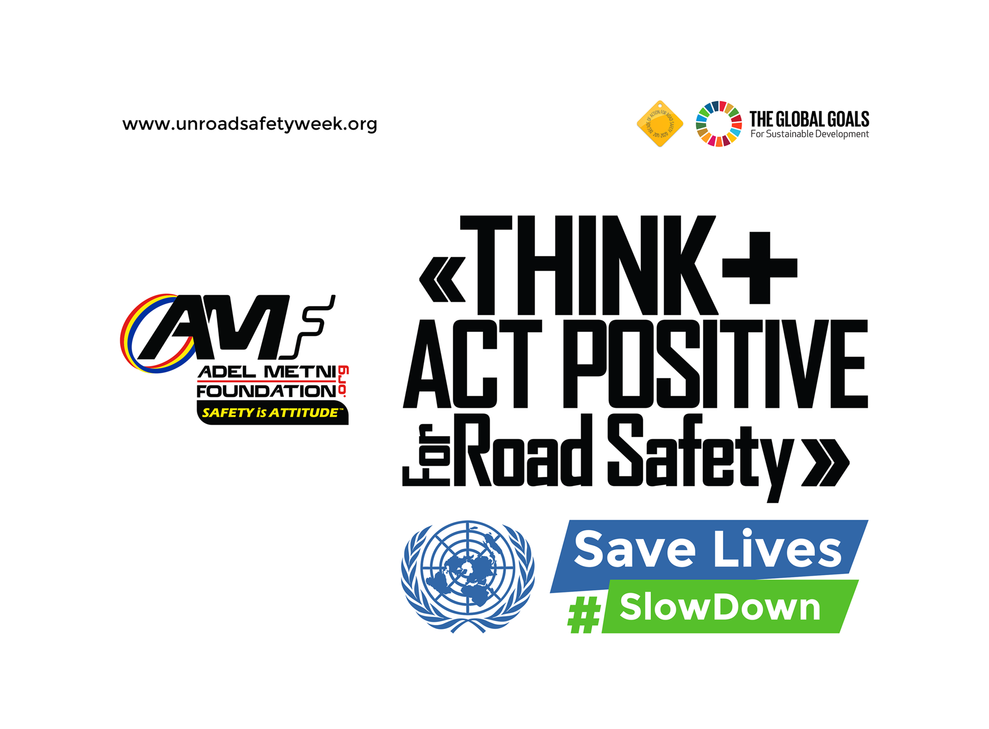 The 4th Annual UN Road Safety Week: Slow Down, Save Lives!
